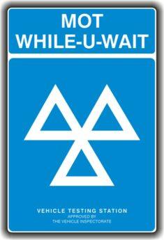 MOT Sign – While-U-Wait