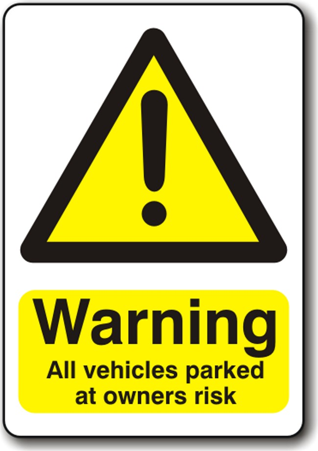 Warning All Vehicles Parked at Owners Risk