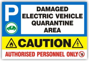 Damaged Electric Vehicle Quarantine Area Sign